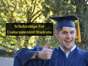 Top Scholarships For Undocumented Students