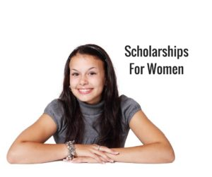 List Of Scholarships and Grants For Women and Girls